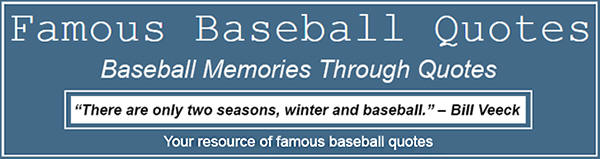 Famous Baseball Quotes